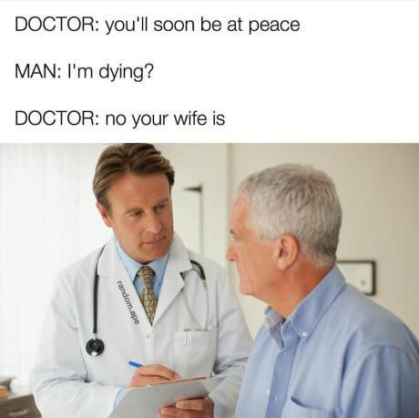 Doctor you will be at peach to man