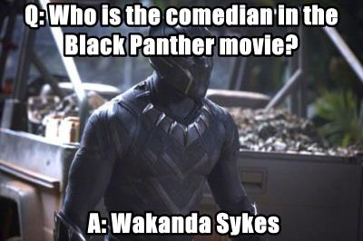 Q: Who is the comedian in the Black Panther movie?