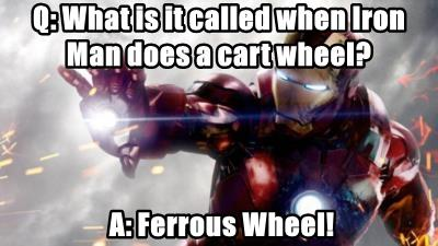 Q: What is it called when Iron Man does a cart wheel?