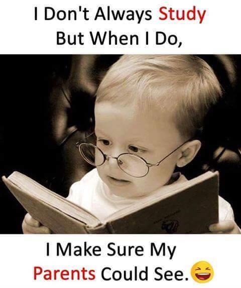 I don't always study but when I do,I make sure...