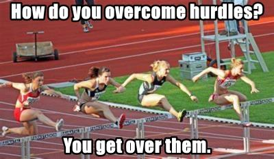 How do you overcome hurdles?