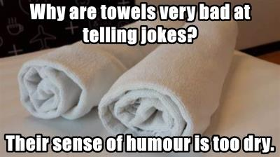 Why are towels very bad at telling jokes?