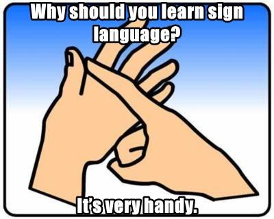 Why should you learn sign language?