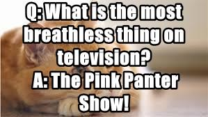 Q: What is the most breathless thing on television?