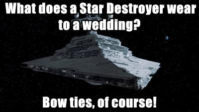 What does a Star Destroyer wear to a wedding?