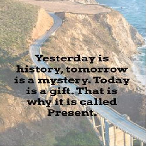 Yesterday.....Tomorrow.....Present.....