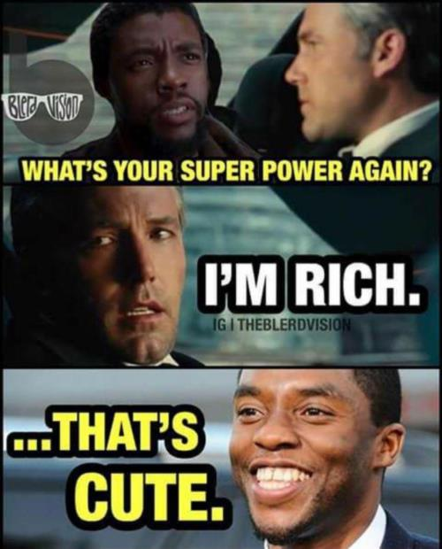 whats your superpower again....