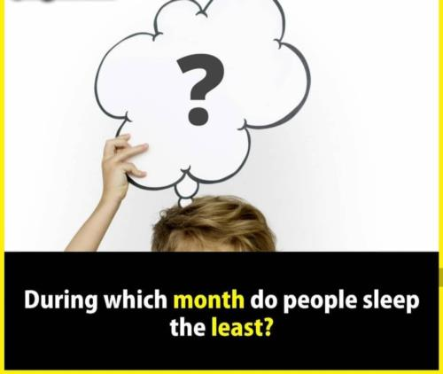 Which month do you  sleep