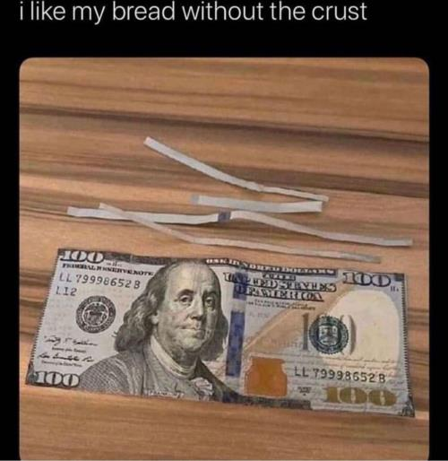 A bread without  crust 🤣😂