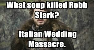 What soup killed Robb Stark?