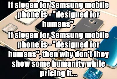 "If slogan for Samsung mobile phone is - ""designed for humans"","