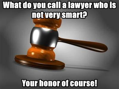 What do you call a lawyer who is not very smart?