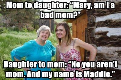 "Mom to daughter: ""Mary, am I a bad mom?"""
