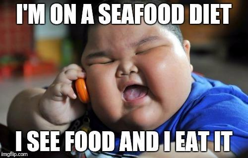 i'm on a seafood dieat....