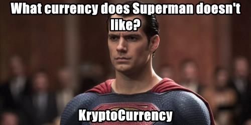 What currency does Superman doesn't like?