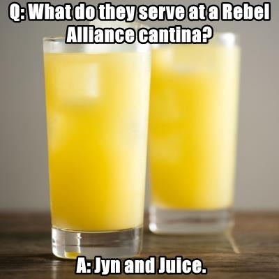 Q: What do they serve at a Rebel Alliance cantina?