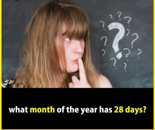 What month has 28 days ?