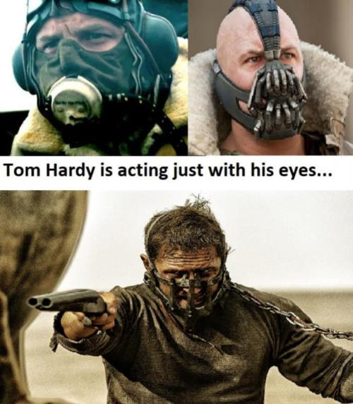 Tom Hardy is acting just with his eyes